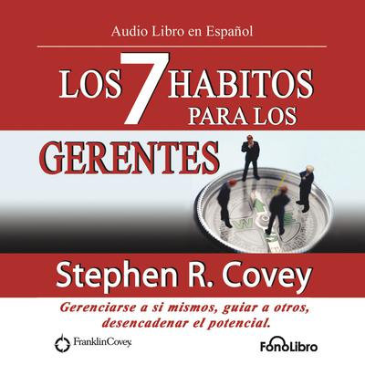 Los 7 Hábitos para los Gerentes (The 7 Habits for Managers) by Stephen R. Covey audiobook