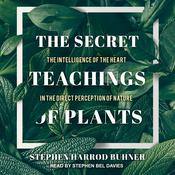 The Secret Teachings of Plants by  Stephen Harrod Buhner audiobook