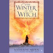 The Winter of the Witch by  Katherine Arden audiobook