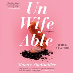 Unwifeable by Mandy Stadtmiller audiobook