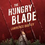 The Hungry Blade by  Lawrence Dudley audiobook