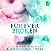 Forever Broken by  Carrie Ann Ryan audiobook