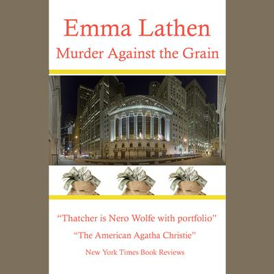 Murder Against the Grain by Emma Lathen audiobook
