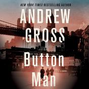 Button Man by  Andrew Gross audiobook