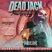 Dead Jack and the Pandemonium Device by  James Aquilone audiobook