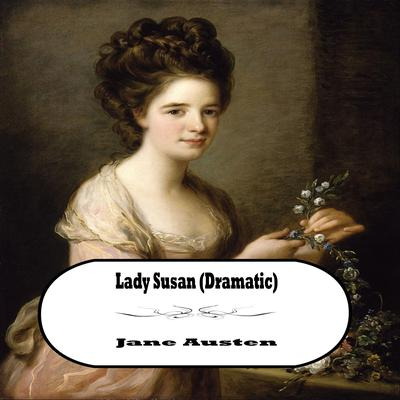 Lady Susan (Dramatic) by Jane Austen audiobook