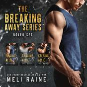 The Breaking Away Series Boxed Set by  Meli Raine audiobook