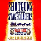 Shotguns and Stagecoaches by  John Boessenecker audiobook