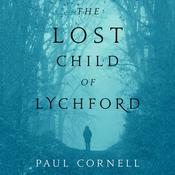 The Lost Child of Lychford by  Paul Cornell audiobook