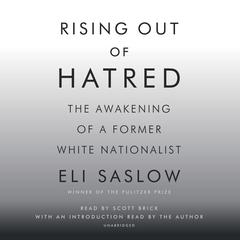 Rising Out of Hatred by Eli Saslow audiobook