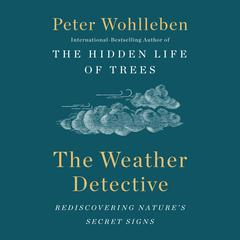 The Weather Detective by Peter Wohlleben audiobook