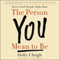 The Person You Mean to Be by Dolly Chugh audiobook