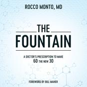The Fountain by  Rocco Monto MD audiobook