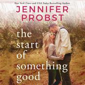 The Start of Something Good by  Jennifer Probst audiobook