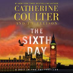 The Sixth Day by Catherine Coulter, J. T. Ellison