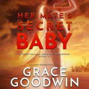 Her Mate's Secret Baby by  Grace Goodwin audiobook