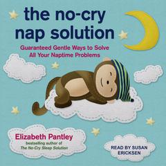 The No-Cry Nap Solution by Elizabeth Pantley audiobook