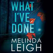 What I've Done by  Melinda Leigh audiobook