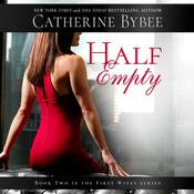 Half Empty by  Catherine Bybee audiobook