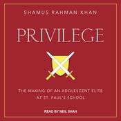 Privilege by  Shamus Rahman Khan audiobook