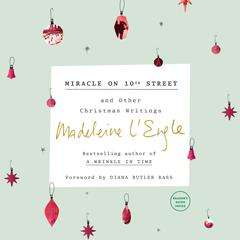 Miracle on 10th Street and Other Christmas Writings by Madeleine L'Engle audiobook