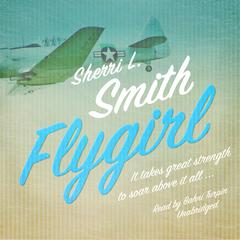 Flygirl  by Sherri L. Smith audiobook