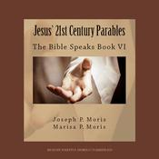 Jesus' 21st Century Parables by  Joseph P. Moris audiobook