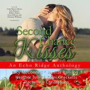 Second Chance Kisses by  various authors audiobook
