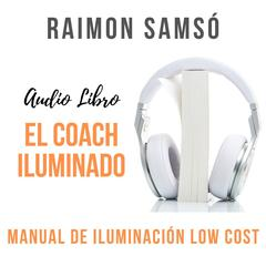 El Coach Iluminado by Raimon Samsó audiobook