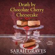 Death by Chocolate Cherry Cheesecake by  Sarah Graves audiobook