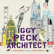Iggy Peck, Architect by  Andrea Beaty audiobook