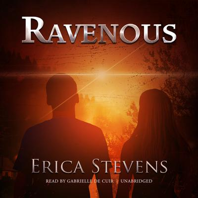 Ravenous by Erica Stevens audiobook