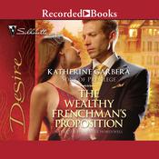The Wealthy Frenchman's Proposition by  Katherine Garbera audiobook