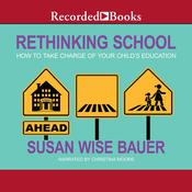 Rethinking School by  Susan Wise Bauer audiobook