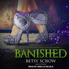 Banished by Betsy Schow audiobook