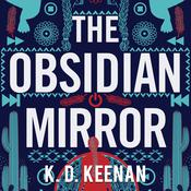 The Obsidian Mirror by  K.D. Keenan audiobook