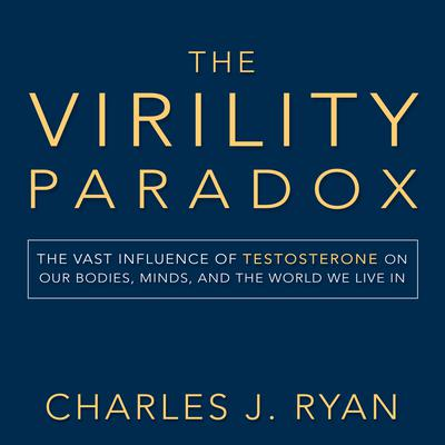 The Virility Paradox by Charles Ryan audiobook