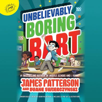 Unbelievably Boring Bart by James Patterson audiobook