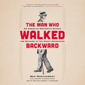 The Man Who Walked Backward by  Ben Montgomery audiobook