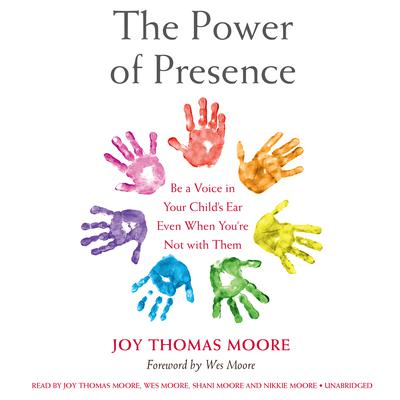 The Power of Presence by Joy Thomas Moore audiobook