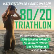 80/20 Triathlon by  Matt Fitzgerald audiobook