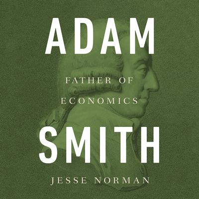 Adam Smith by Jesse Norman audiobook