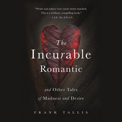 The Incurable Romantic by Frank Tallis audiobook