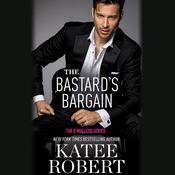 The Bastard's Bargain by  Katee Robert audiobook