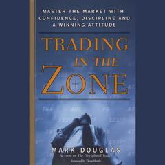 Trading in the Zone by Mark Douglas audiobook