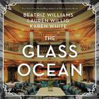 The Glass Ocean by Beatriz Williams, Lauren Willig, Karen White
