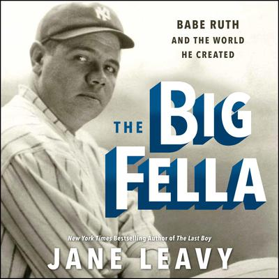 The Big Fella by Jane Leavy audiobook
