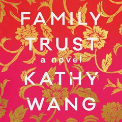 Family Trust by Kathy Wang audiobook