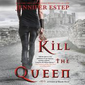 Kill the Queen by  Jennifer Estep audiobook