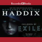 Children of Exile by  Margaret Peterson Haddix audiobook